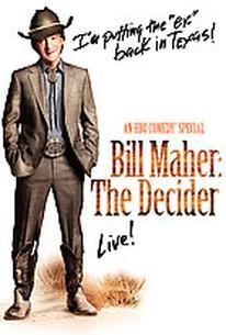 Bill Maher: The Decider