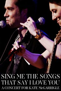 Sing Me the Songs That Say I Love You: A Concert for Kate McGarrigle