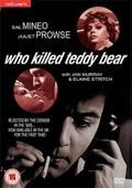Who Killed Teddy Bear