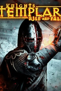 Knights Templar: Rise and Fall (2017) - Rotten Tomatoes