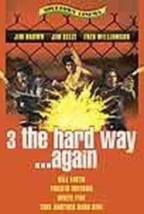 3 The Hard Way......Again