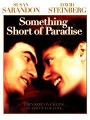 Something Short of Paradise
