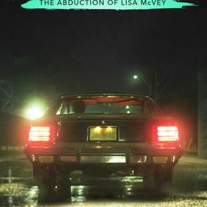 Believe Me The Abduction Of Lisa Mcvey Rotten Tomatoes