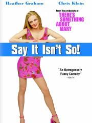 Say It Isn't So