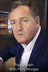 Psychopath with Piers Morgan