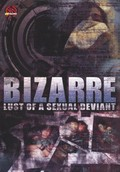 The Bizarre Lust of a Sexual Deviant