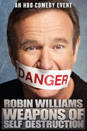 Robin Williams: Weapons of Self-Destruction