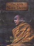 Four Noble Truths, The: His Holiness The XIV Dalai Lama