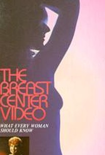 Breast Center Video: What Every Woman Should Know