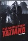 Pid� huivista kiinni, Tatjana (Take Care of Your Scarf, Tatiana)(Tatjana)