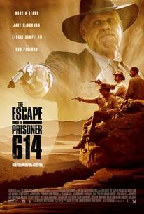 The Escape of Prisoner 614 (2018) - Rotten Tomatoes