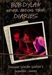 Bob Dylan Never Ending Tour Diaries: Drummer Winston Watson's Incredible Journey