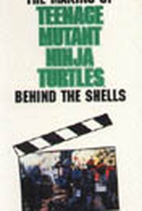 The Making of Teenage Mutant Ninja Turtles: Behind the Shells