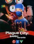 Plague City: SARS in Toronto