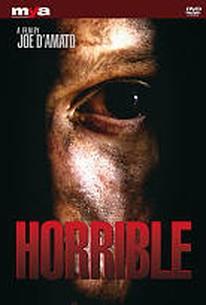 Horrible (Rosso sangue) (Absurd) (Monster Hunter) (Antropophagus 2) (The Grim Reaper 2)