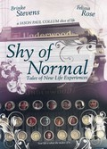 Shy of Normal: Tales of New Life Experiences