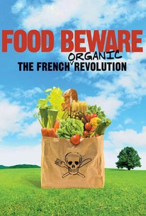 Nos enfants nous accuseront (Food Beware: The French Organic Revolution)