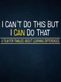 I Can't Do This But I Can Do That: A Film For Families About Learning Differences