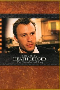 Tribute to Heath Ledger: The Unauthorized Story