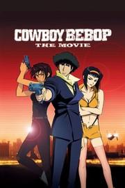 Cowboy Bebop: The Movie (Kaubôi Bibappu: Tengoku no Tobira)