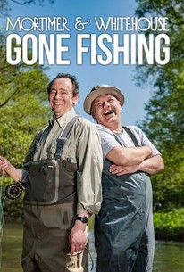 Mortimer & Whitehouse: Gone Fishing: Season 1 - Rotten Tomatoes