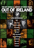Out of Ireland: The Hit Songs and Artists of Irish Music