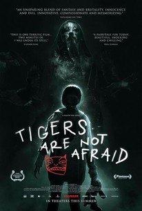 Tigers Are Not Afraid (Vuelven) (2019) - Rotten Tomatoes