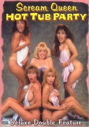 Scream Queen Hot Tub Party (Hollywood Scream Queen Hot Tub Party)