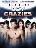 1313: Boy Crazies