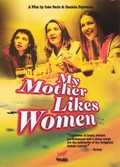 My Mother Likes Women (A mi madre le gustan las mujeres)