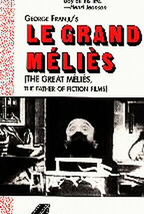 Le Grand Melies - Father of Fiction Films