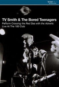 T.V. Smith & the Bored Teenagers: Crossing the Red Sea with the Adverts: Live at the 100 Club