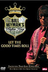 Bill Wyman's Rhythm Kings: Let The Good Times Roll