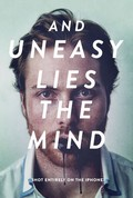 And Uneasy Lies the Mind