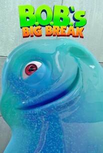 B.O.B.'S Big Break