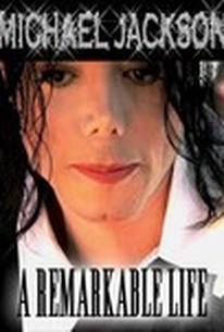 Michael Jackson: A Remarkable Life