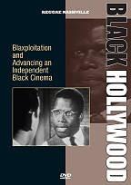 Black Hollywood: Blaxploitation and Advancing an Independent Black Cinema