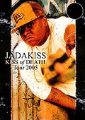 Jadakiss - Kiss of Death: Tour 2005