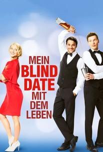 Mein Blind Date Mit Dem Leben 2017 Rotten Tomatoes